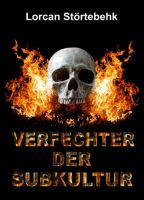 Verfechter der Subkultur - zeitgenössischer Deutschrock im lyrischen Gewand
