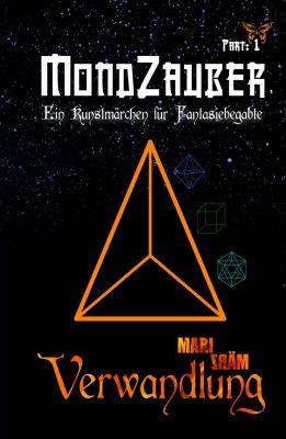 """""""Verwandlung (Part 1: MondZauber)"""" von Mari März"""