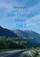 Vom Ossi zum Wessi Teil 2 - Es ist nicht alles Gold was glänzt