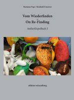 """""""Vom Wiederfinden - On Re-Finding"""" von Reinhold Urmetzer"""