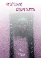 Von Göttern und Dämonen in Afrika - Ein Neuanfang mit Folgen
