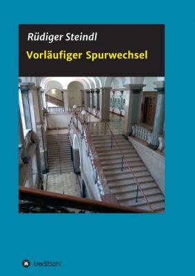 """""""Vorläufiger Spurwechsel"""" von Rüdiger Steindl"""