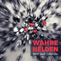 WAHRE HELDEN / RMP feat. CARMEN - CD-Cover