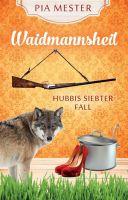 Waidmannsheil - neuer Band der exzentrischen Hobby-Detektive aus dem Sauerland