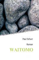 Waitomo – Eine Liebeserklärung an die Erde, die Menschen und das Leben