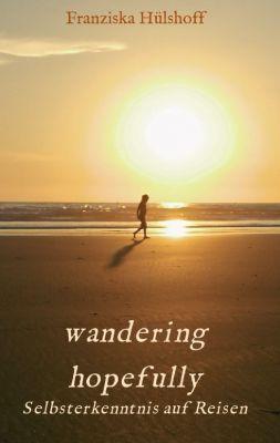 """""""wandering hopefully"""" von Franziska Hülshoff"""
