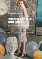 """""""Warum krächzt der Rabe"""" von Alois Segerer"""