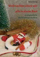 Weihnachten sitzen wir alle in einem Boot - 24 unglaubliche Weihnachtsgeschichten