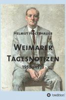 """""""Weimarer Tagesnotizen 1958 - 1973"""" von Helmut Holtzhauer"""