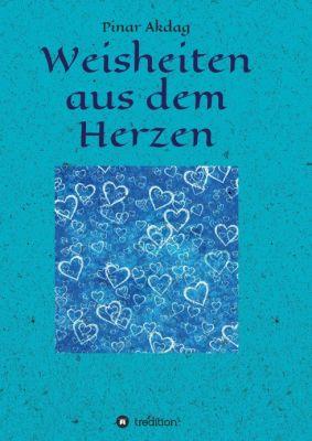 """""""Weisheiten aus dem Herzen"""" von Pinar Akdag"""