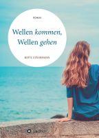 """""""Wellen kommen, Wellen gehen"""" – neuer Roman der Erfolgsautorin entführt auf die Spuren einer großen Liebe"""