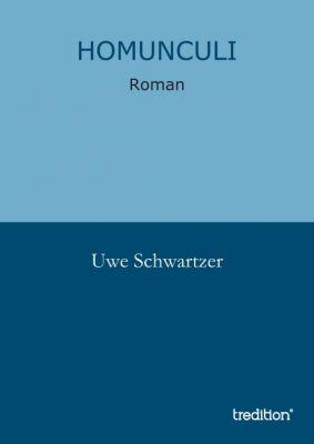 """""""Homunculi"""" von Uwe Schwartzer"""
