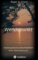 Wendepunkt – eine packende, autobiografische Dokumentation einer Wahrheitssuche