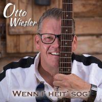 """""""Wenn i' heit' sog'"""" - der neue Dialektschlager des Otto Wiesler"""