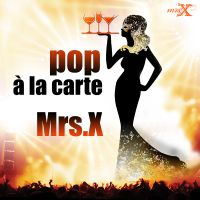 """Pop á la carte"" - Mrs. X"