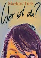 """""""Wer ist da?"""" von Markus Türk"""