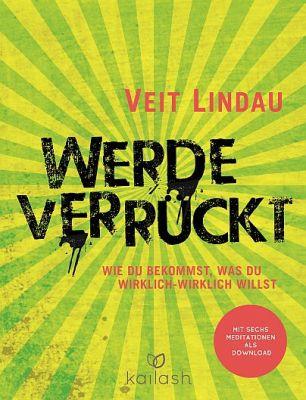 """Bestseller-Aussichten auch für das vierte Buch des Coachs und Autors Veit Lindau: """"Werde verrückt"""" erscheint am 21. September."""