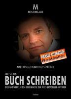 """""""WIE SIE EIN BUCH SCHREIBEN"""" von Martin Selle"""