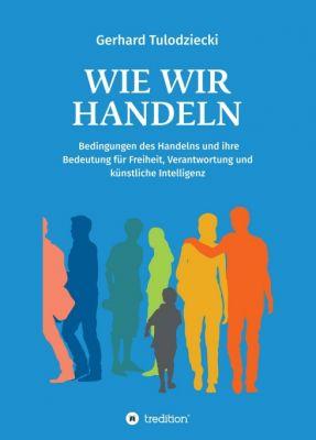 """""""Wie wir handeln"""" von Gerhard Tulodziecki"""