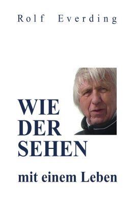 """""""WIEDERSEHEN mit einem Leben"""" von Rolf Everding"""