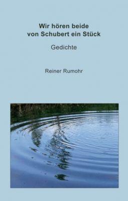 """""""Wir hören beide von Schubert ein Stück"""" von Reiner Rumohr"""