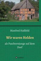 """""""Wir waren Helden"""" von Manfred Haßfeld"""