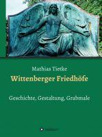 """""""Wittenberger Friedhöfe"""" von Mathias Tietke"""