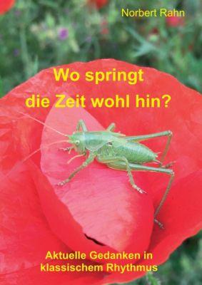 """""""Wo springt die Zeit wohl hin?"""" von Norbert Rahn"""