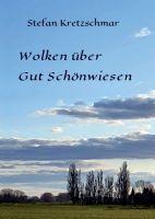 Wolken über Gut Schönwiesen - eine Geschichte rund um die Freundschaft in historischem Gewand