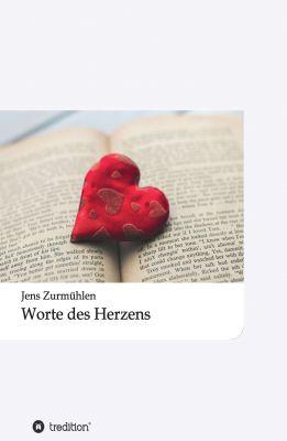 """""""Worte des Herzens"""" von Jens Zurmühlen"""