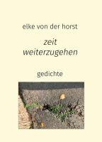 zeit weiterzugehen - Abwechslungsreiche Gedichte-Sammlung