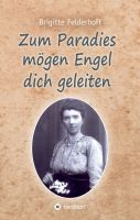 Zum Paradies mögen Engel dich geleiten - Historischer Familienroman