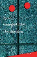 """""""Zwei ungemütliche Geschichten"""" von Walter Zeis"""