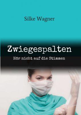 """""""Zwiegespalten"""" von Silke Wagner"""