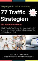 77 Traffic Strategien: Wie DU mehr Traffic auf der eigenen Website generieren kannst und dein Business auf das nächste Level hebs