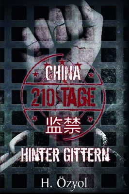 Cover - China - 210 Tage hinter Gittern