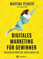 """Digitales Marketing für Gewinner"" von Sarah Rubal, Martina Peukert"