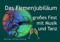 Musik und Unterhaltungsprogramm zum Firmenjubiläum