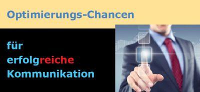 Erfolgserprobte Optimierungs-Chancen für erfolgreiche Marketing-Kommunikation