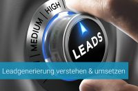 Leadgenerierung verstehen & umsetzen