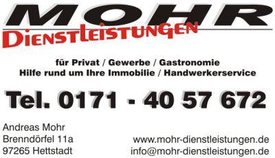 MOHR Dienstleistungen Brenndörfel 11 a 97265 Hettstadt Tel. 0171 4057672