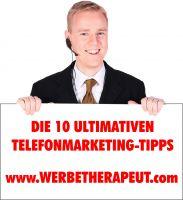 Die 10 ultivmativen Telefonmarketing-Tipps des Werbetherapeuten für mehr Umsatz