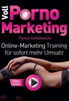 """""""Voll Porno Marketing"""" von Pascal Schildknecht"""