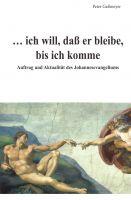 """""""… ich will, daß er bleibe, bis ich komme"""" von Peter Gaßmeyer"""