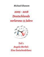 """""""2005 - 2013: Deutschlands verlorene 13 Jahre"""" von Michael Ghanem"""