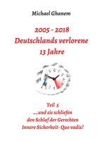 """""""2005 - 2018: Deutschlands verlorene 13 Jahre"""" von Michael Ghanem"""