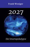 """""""2027"""" von Frank Weniger"""