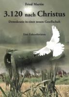 3.120 nach Christus - Demokratie in einer neuen Gesellschaft