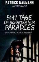 5447 Tage Im Schatten vom Paradies - Erschütternd realistische Autobiografie eines Bali-Prison-Insassen