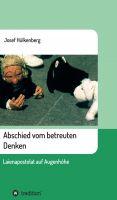 """""""Abschied vom betreuten Denken"""" von Josef Hülkenberg"""